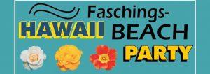 Faschings Hawaii Beach Party